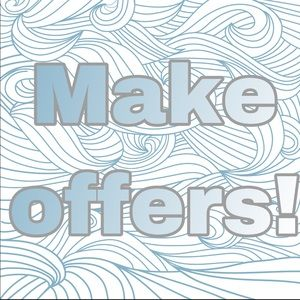 Make offers on everything!